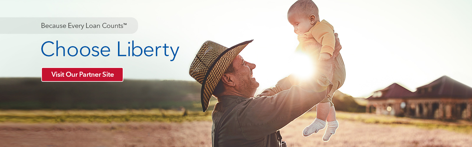 Because Every Loan Counts, Choose Liberty. Click to visit our Business Partner Web Site.